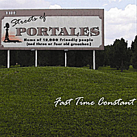 Fast Time Constant | The Streets of Portales