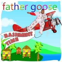 Father Goose | Bashment Time