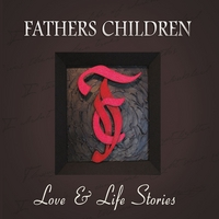 Fathers Children: Love & Life Stories