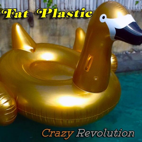 Fat Plastic | Crazy Revolution | CD Baby Music Store