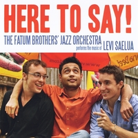 Fatum Brothers' Jazz Orchestra | Here to Say!