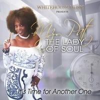 Mz Pat (The Lady of Soul) | It's Time for Another One
