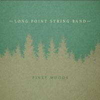 Long Point String Band | Piney Woods