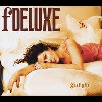 Fdeluxe: Gaslight