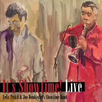 Felix Peikli & Joe Doubleday | Felix Peikli & Joe Doubleday's Showtime Band: It's Showtime! (Live)
