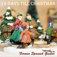 fermin spanish guitar 12 days till christmas - 12 Days Till Christmas