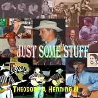 Theodore a Henning II | Just Some Stuff