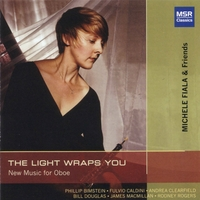 Michele Fiala | The Light Wraps You: New Music for Oboe