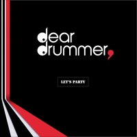 Dear Drummer | Let's Party