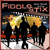 Fiddlestix | Our Time Now