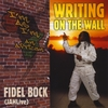 FIDEL BOCK: Writing On the Wall