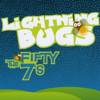 The Fifty 7's | Lightning Bugs