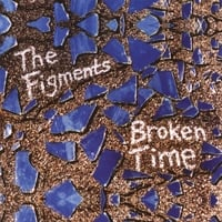 The Figments | Broken Time