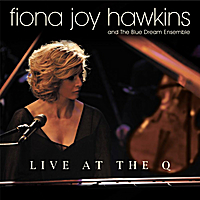 Fiona Joy Hawkins and the Blue Dream Ensemble | Live At the Q