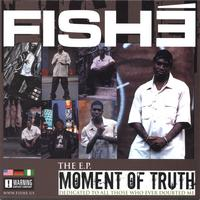 Fishe | The E.P: Moment of Truth