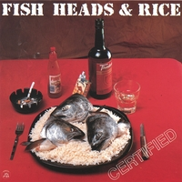 Fish Heads & Rice | Certified