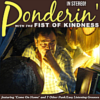 Fist of Kindness | Ponderin' with the Fist of Kindness
