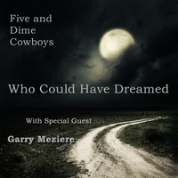 Five and Dime Cowboys | Who Could Have Dreamed