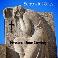 Five and Dime Cowboys | Sorrowful Ones