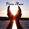 FLAME ANEW: Flame Anew