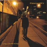 Flamin' Oh's | Long Live The King