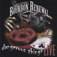 George Fletcher's Bourbon Renewal | Dangerous Things - Live