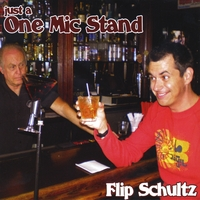 Flip Schultz | Just A One Mic Stand