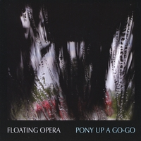 Floating Opera | Pony Up A Go-Go