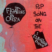 Floating Opera | Pop Song on the Elevator Down