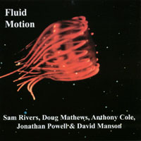 Fluid Motion with Sam Rivers: Fluid Motion