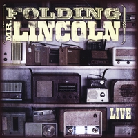 Folding Mr. Lincoln | Live