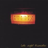 Foggy Bottom: Late Night Transistor