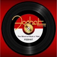 Foghat | The Word of Rock N' Roll