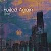 Foiled Again: Foiled Again Live