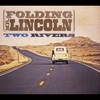 Folding Mr. Lincoln: Two Rivers