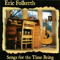 Eric Folkerth: Songs for the Time Being