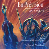 Sima Wolf & The Fontenay Chamber Players | En Prévision and Other Works by Sima Wolf