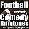 Football Ringtones, Gag Messages, Jokes & Team Teasers: Comedy Ringtones, Pro Football Text Alerts, Alarms, and Sound Effects Royalty Free