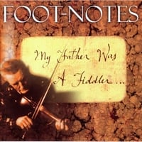Foot-Notes | My Father Was a Fiddler. . .