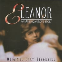 Ford's Theatre Original Cast | Eleanor: An American Love Story (Original Cast Recording)