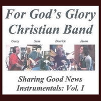 For God's Glory Christian Band | Sharing Good News: Instrumentals, Vol. I