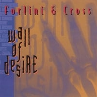 Forlini and Cross: Wall of Desire