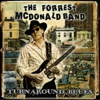 The Forrest McDonald Band | Turnaround Blues