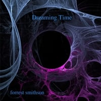 Forrest Smithson | Dreaming Time