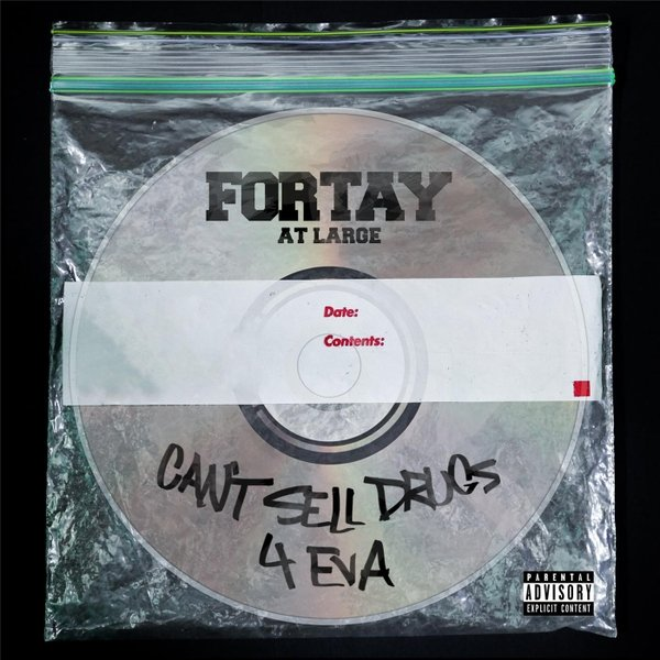 Fortay | Cant Sell Drugs 4 Eva | CD Baby Music Store