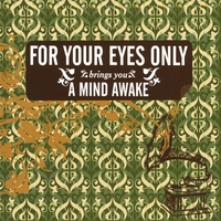 For Your Eyes Only | A Mind Awake