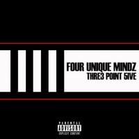 Four Unique Mindz | Thre3 Point 5ive
