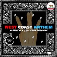 Chef Mendeff, Ad & G Perico | West Coast Anthem (Remix) | CD