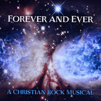 The New Jerusalem Project | Forever and Ever: A Christian Rock Musical