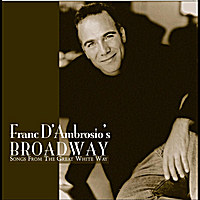 Franc D'Ambrosio   Franc D'Ambrosio Broadway - Songs From